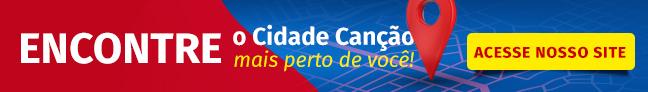 Clique para acessar a loja do Cidade Canção mais próxima de você.